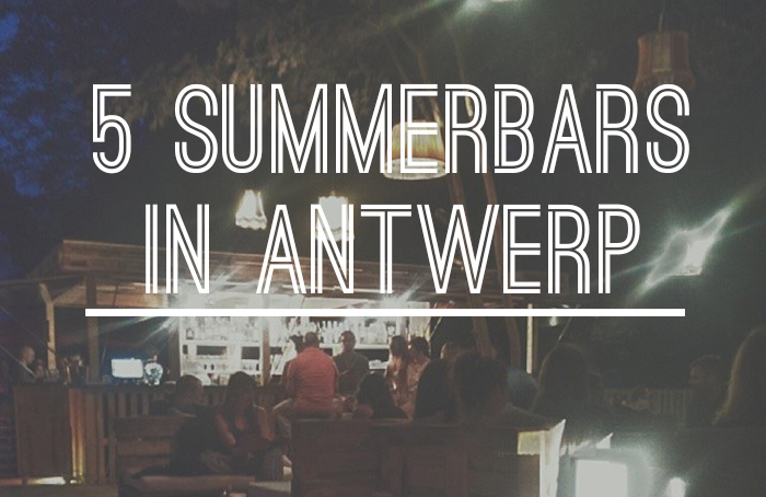 5 Summerbars in Antwerp you can't miss this year